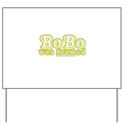 Bobo Was Framed Yard Sign