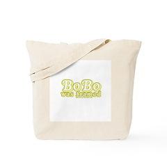 Bobo Was Framed Tote Bag