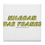 Milgram Was Framed Tile Coaster
