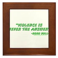 Violence Is Never The Answer Framed Tile