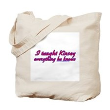 I Taught Kinsey Tote Bag