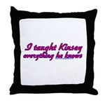 I Taught Kinsey Throw Pillow