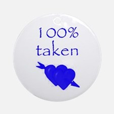 Romantic 100% Taken Ornament (Round)