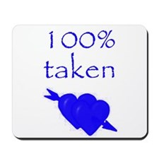 Romantic 100% Taken Mousepad