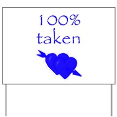 Romantic 100% Taken Yard Sign
