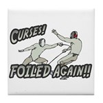 Curses Foiled Again Tile Coaster