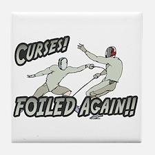 Curses Foiled Again Tile Coaster