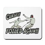 Curses Foiled Again Mousepad