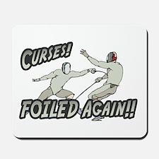 Curses Foiled Again Mousepad