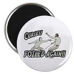 Curses Foiled Again Magnet