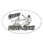 Curses Foiled Again Oval Sticker