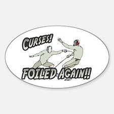 Curses Foiled Again Oval Decal