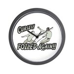 Curses Foiled Again Wall Clock