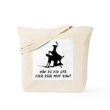 Deer Meat Now? Tote Bag