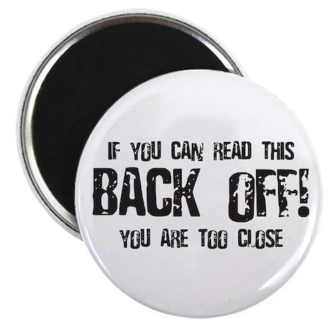 Back off! Magnet