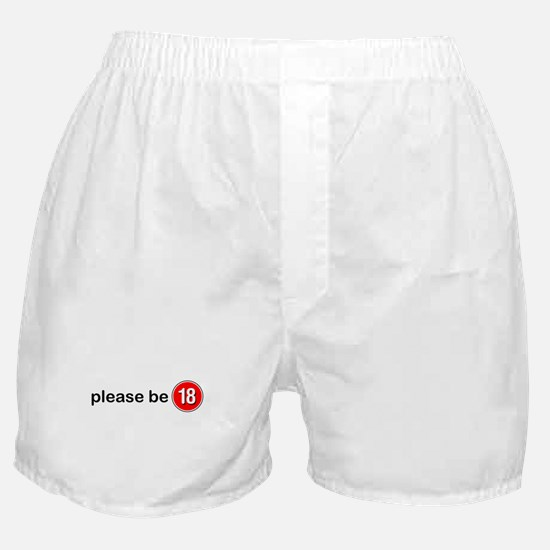 Please Be 18 Boxer Shorts