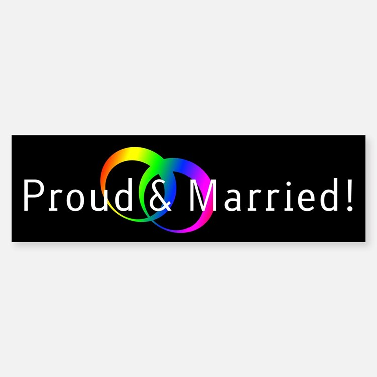 Gay, Proud and Married Bumper Bumper Bumper Sticker