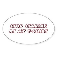 Stop Staring Oval Decal