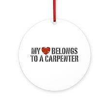 My Heart Belongs to a Carpenter Ornament (Round)