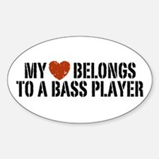 My Heart Belongs to a Bass Player Oval Decal