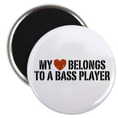My Heart Belongs to a Bass Player Magnet