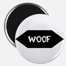 WOOF /BLACK SIGN Magnet