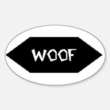 WOOF /BLACK SIGN Oval Decal