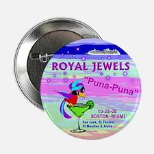 """Royal Jewels Puna Puna '08- 2.25"""" Button"""