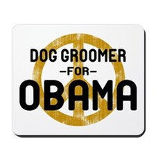 Dog Groomer for Obama Mousepad