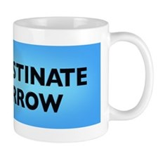 PROCRASTINATE TOMORROW - Instant coffee Mug