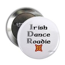 "Irish Dance Roadie - 2.25"" Button"