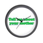 Tell Me About Your Mother Wall Clock
