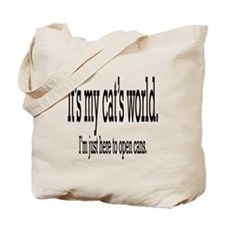 it's my cat's world... Tote Bag