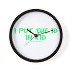 I Put The Id in Kid Wall Clock