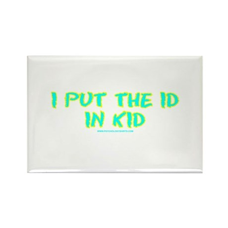 I Put The Id in Kid Rectangle Magnet