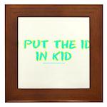 I Put The Id in Kid Framed Tile