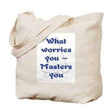 WHAT WORRIES YOU - 2 Tote Bag