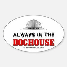 In The Doghouse Oval Bumper Stickers