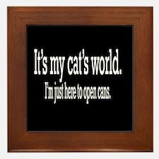 it's my cat's world... Framed Tile
