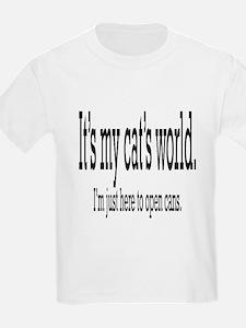 it's my cat's world... T-Shirt