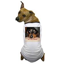 No You Didn't Dog T-Shirt