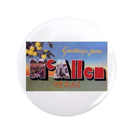 """McAllen Texas Greetings 3.5"""" Button"""