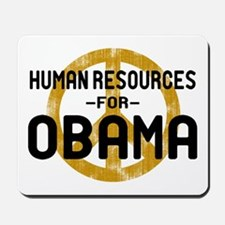 Human Resoueces for Obama Mousepad