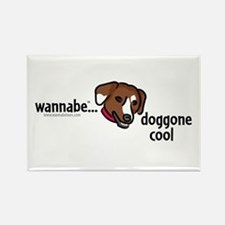 wannabe...doggone cool Rectangle Magnet