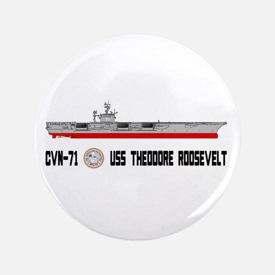 "USS Theodore Roosevelt CVN-71 3.5"" Button"