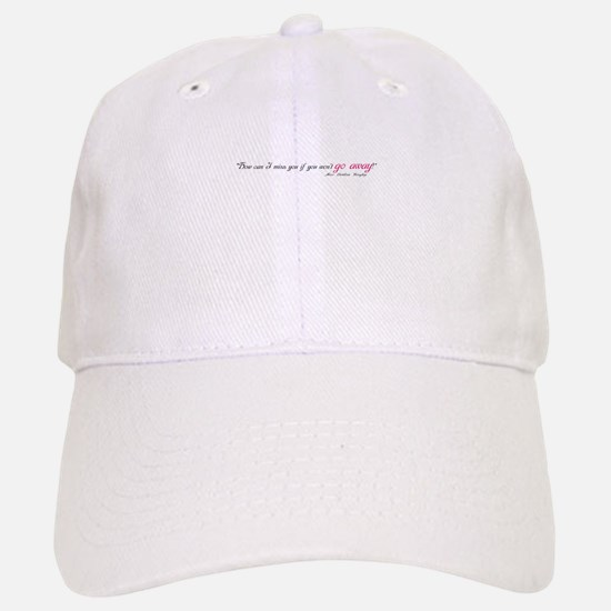 Caroline Bingley Go Away Baseball Baseball Cap