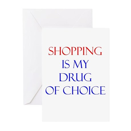 Shopping Is My Drug Of Choice Greeting Cards (Pk o