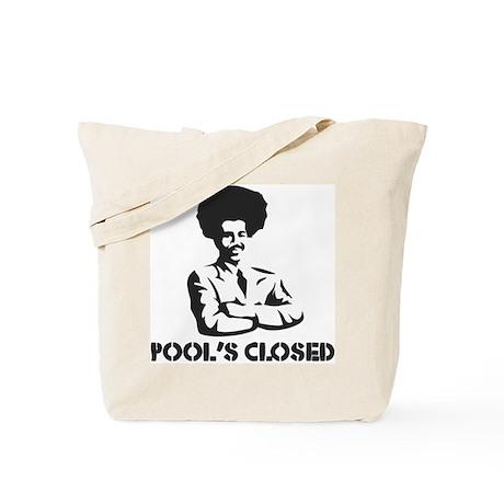 POOL'S CLOSED Tote Bag