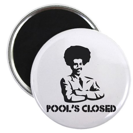 POOL'S CLOSED Magnet