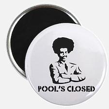 POOL'S CLOSED Magnet